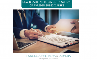 NEW BRAZILIAN RULES ON TAXATION OF FOREIGN SUBSIDIARIES