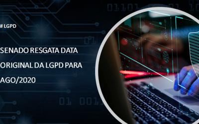SENADO RESGATA DATA ORIGINAL DA LGPD PARA AGO/2020