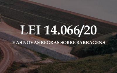 LEI 14.066/20 E AS NOVAS REGRAS SOBRE BARRAGENS