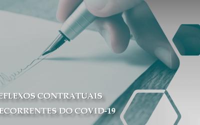 REFLEXOS CONTRATUAIS DECORRENTES DO COVID-19